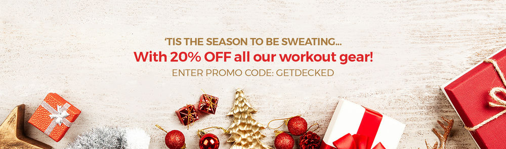 20% off all our workout gear! Enter promo code: getdecked