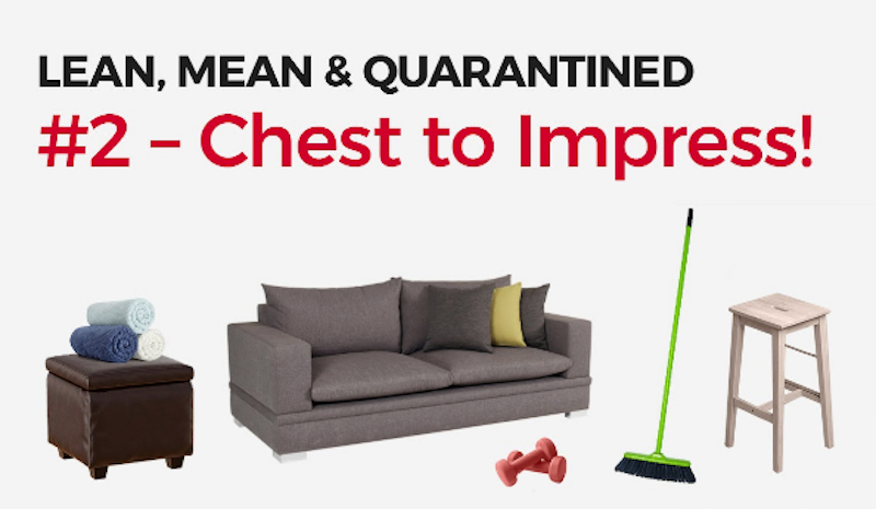 lean mean and quarantined chest to impress