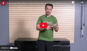 Tips & Tricks on Working Out After Being Under the Weather